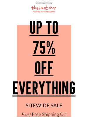 Up To 75% Off Everything
