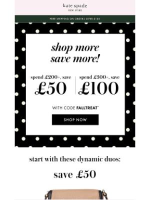 Kate Spade (UK) - you've got options: get £50 off or £100 off now