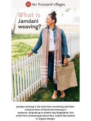 Ten Thousand Villages - What is jamdani weaving?