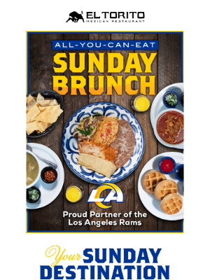 El Torito - Sunday Brunch & All-Day Drink Specials – Watch the Los Angeles Rams at our House! 🏈