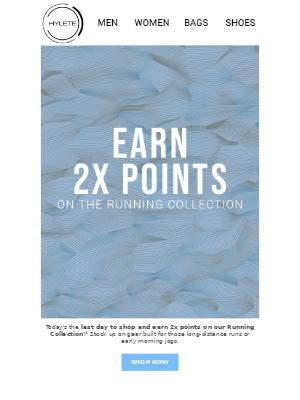 Earn 2x Points: Ends Tonight