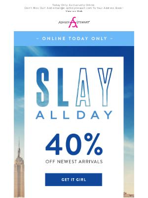 Ashley Stewart - Slay All Day: 40% Off My NEWEST Arrivals