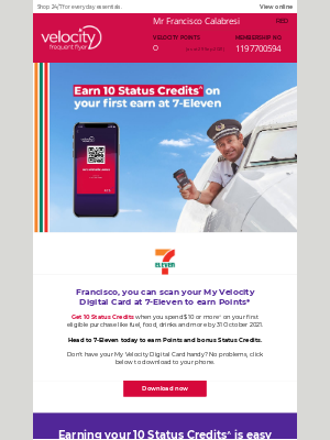 Velocity Frequent Flyer (AU) - Earn 10 Status Credits when you spend $10 or more on your first earn at 7-Eleven