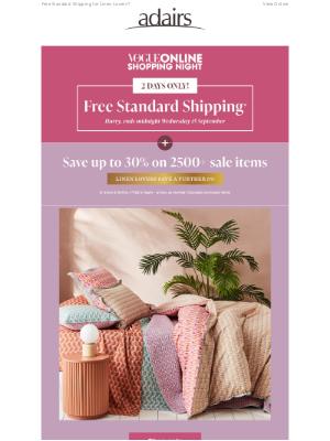 Adairs (AU) - STARTS NOW: FREE standard shipping* plus...