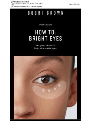 Bobbi Brown Cosmetics - The key to wide-awake eyes