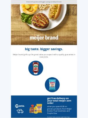 Meijer - Meijer Brand Grills up Big Taste & Bigger Savings