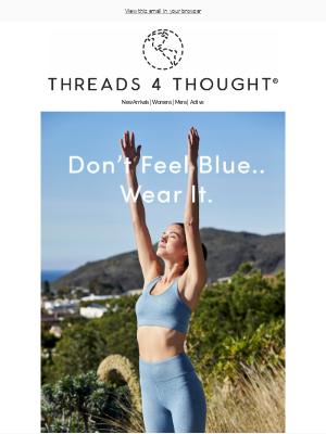 Don't Feel Blue...Wear It!