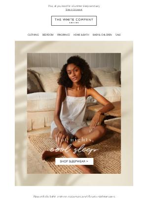 The White Company - Stylish sleepwear for balmy nights