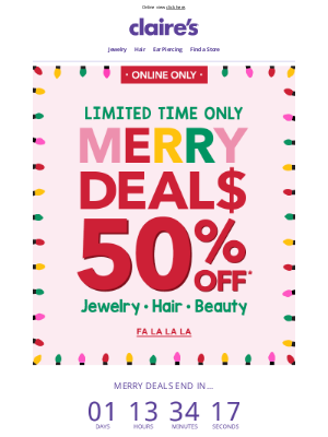 Claire's - 🎁 MERRY DEALS 🎁 50% OFF Jewelry, Hair & Beauty