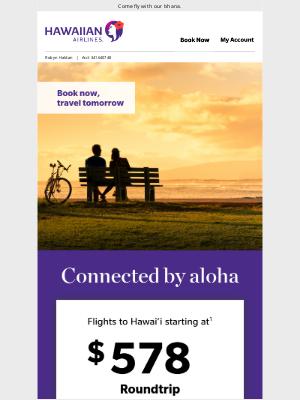Hawaiian Airlines - Get to Hawai'i sooner with $578 RT flights