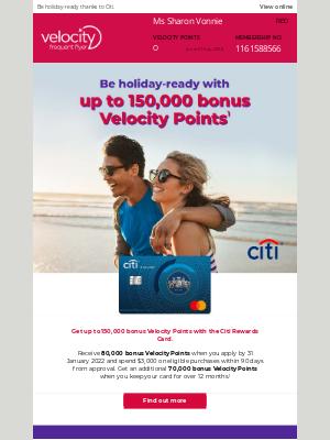 Velocity Frequent Flyer (AU) - Get up to 150,000 bonus Velocity Points.