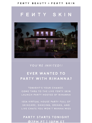 Fenty Beauty - You're invited to LIVE Fenty Skin Launch party—hosted by Rihanna