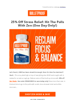 BULLETPROOF Inc - 🇺🇸 Save 25% on some Zen before you vote (for one day only)