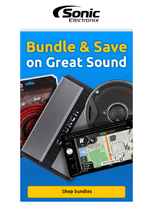 Sonic Electronix - Bundle and save BIG on the Great Sound sale!!