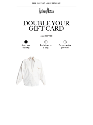 Neiman Marcus - Double your gift card to $600! Build a head-to-toe look