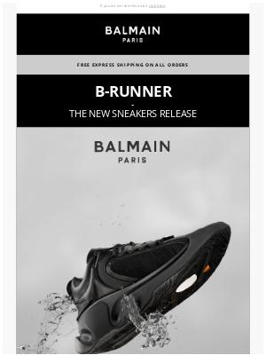Balmain Paris - B-RUNNER: THE NEW SNEAKERS RELEASE