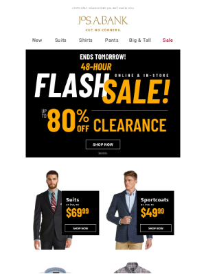 Jos. A. Bank Clothiers - Flash Sale is on now! $49.99 Sportcoats + $14.99 Shirts & Pants + MORE