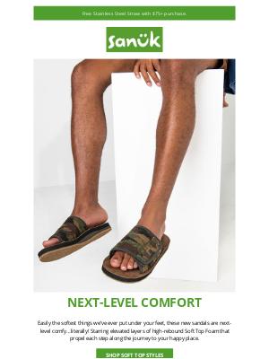 Sanuk - New sandals starring next-level comfort.