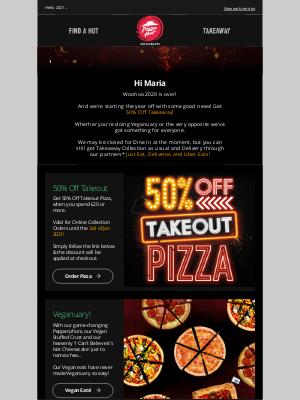 Pizza Hut (UK) - Good Riddance 2020. Hello 50% Off 🙋