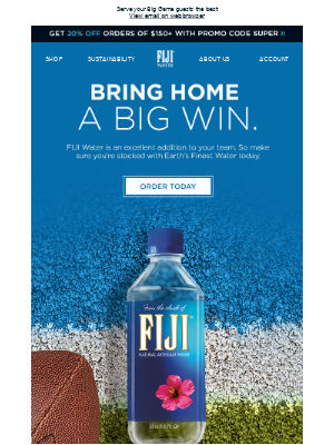 FIJI Water - Stock up on FIJI for the Big Game