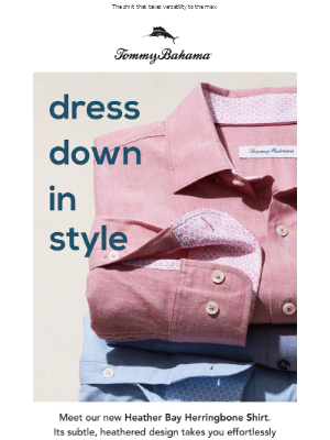 Tommy Bahama - Comfort You Can Dress Up—And Down