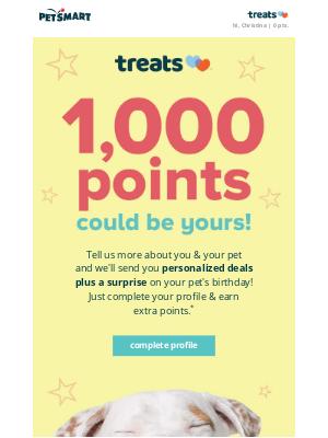 PetSmart - Earn 1,000 points & unlock your next treat!