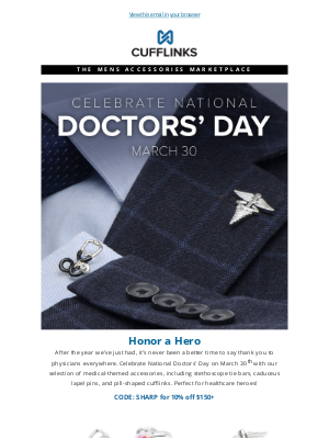 CuffLinks - Honor a Hero - Doctors' Day is March 30th