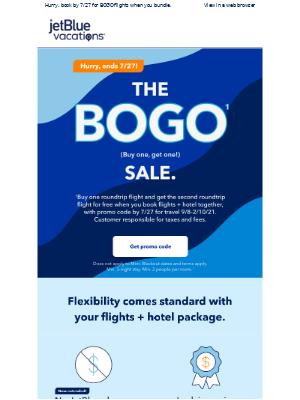 2 for 1 flights. BOGO is going, going..