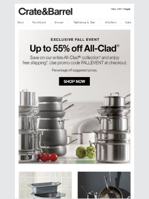 Exclusive: up to 55% off our entire All-Clad® collection.