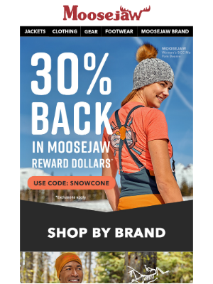 Moosejaw - TODAY: Get 30% back in Moosejaw Reward Dollars.