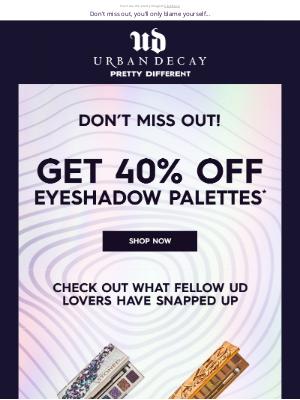 Urban Decay (UK) - Brian, Save 40% off* Eyeshadow Palettes!📣