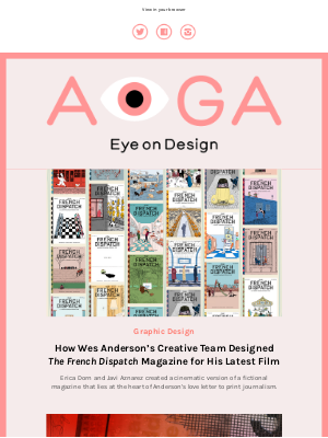 AIGA - How Wes Anderson's team designed The French Dispatch, the death of handwriting is changing design, a hyper-local mural promoting sustainability+ more