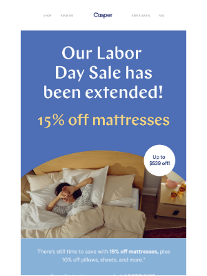 Casper - We've extended our Labor Day Sale.