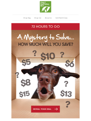 Only Natural Pet - 🔍 Your MYSTERY SAVINGS CODE disappears in 72 Hours... 🔎