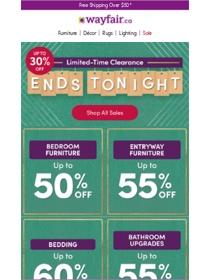 Wayfair (CA) - Clearance ENDS TONIGHT! (Seriously.)