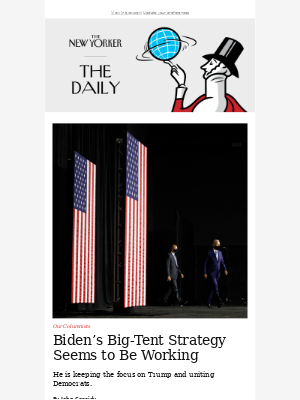 New Yorker - Biden's Big-Tent Strategy Seems to Be Working