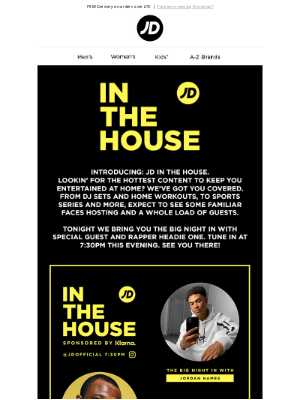 JD Sports (UK) - JD In The House is happenin'… Startin' tonight at 7.30pm! 💥