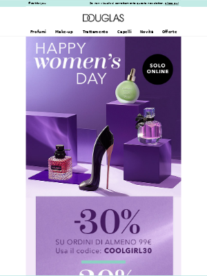 Profumerie Douglas Italia - FINO A -30% SOLO SU douglas.it! 💜 HAPPY WOMAN'S DAY!