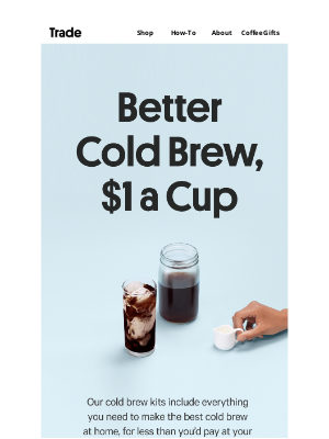Trade Coffee - Meet Our Cold Brew Kits — Just $1 a Cup!