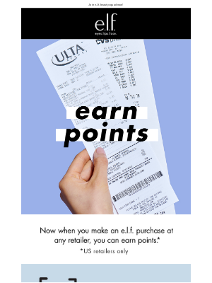 NEW! Earn points for ANY e.l.f. purchase.