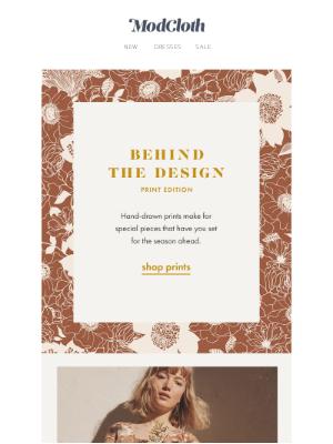 Go behind the design.
