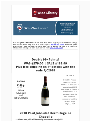 Wine Library - Major Fine and Rare news: Hermitage La Chapelle 2018 hits 98+ Points WA and JD! Limited stock arrives soon