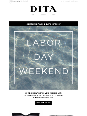 DITA Eyewear - Labor Day Weekend - Enjoy Complimentary 2-Day Shipping!