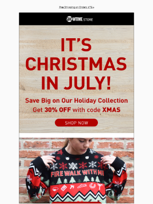 It's Christmas in July! ☀🎄 Get 30% OFF NOW!