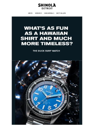 Shinola - Sun's Out, Surf's Up, Dive In with the Duck