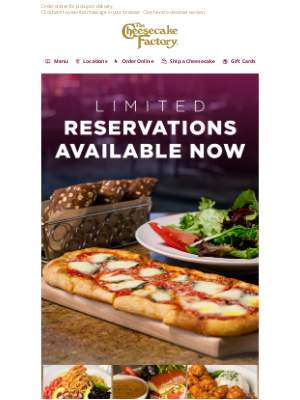 The Cheesecake Factory - Limited Reservations Available Now