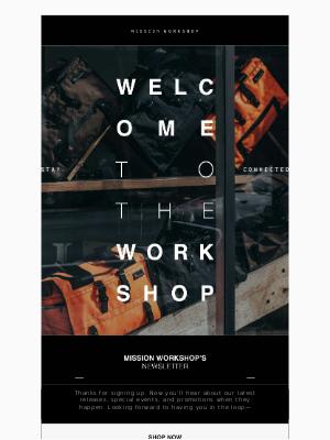 Welcome // MISSION WORKSHOP