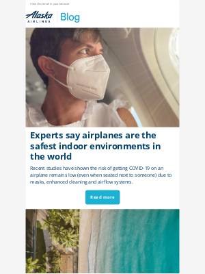 Alaska Airlines - Experts say airplanes are the safest indoor environments in the world
