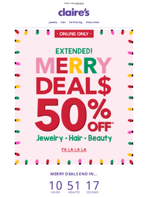 Claire's - SURPRISE 🤩 Merry Deal Extended 50% OFF