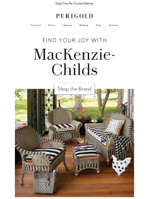 Perigold - MacKenzie Childs   The patterns you love are here.